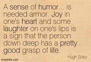 Hugh-Sidey-heart-life-good-humor-joy-pretty-sense-laughter-Meetville-Quotes-79690